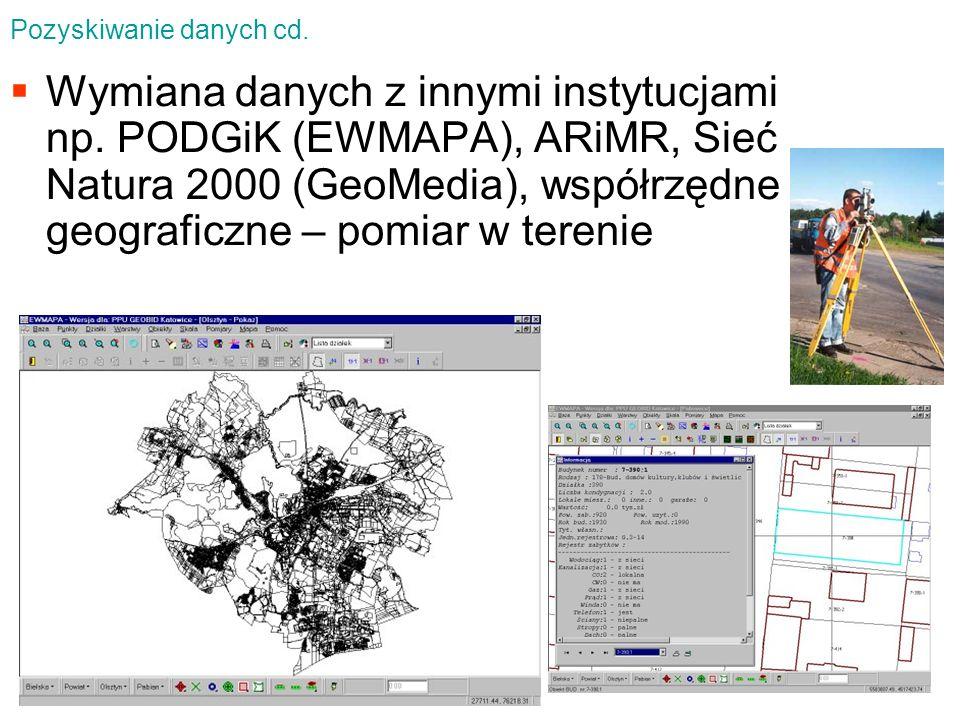 Wymiana danych z innymi instytucjami np. PODGiK (EWMAPA), ARiMR, Sieć Natura 2000 (GeoMedia), współrzędne geograficzne – pomiar w terenie Pozyskiwanie