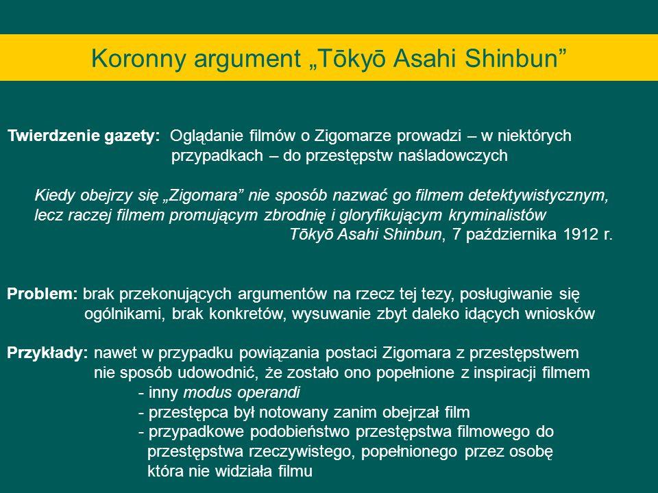Koronny argument Tōkyō Asahi Shinbun Twierdzenie gazety: Oglądanie filmów o Zigomarze prowadzi – w niektórych przypadkach – do przestępstw naśladowczy