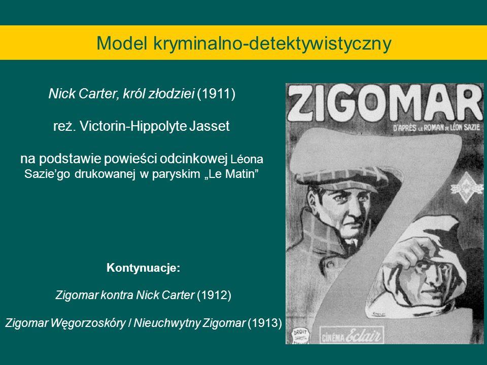 Model kryminalno-detektywistyczny Nick Carter, król złodziei (1911) reż. Victorin-Hippolyte Jasset na podstawie powieści odcinkowej Léona Saziego druk