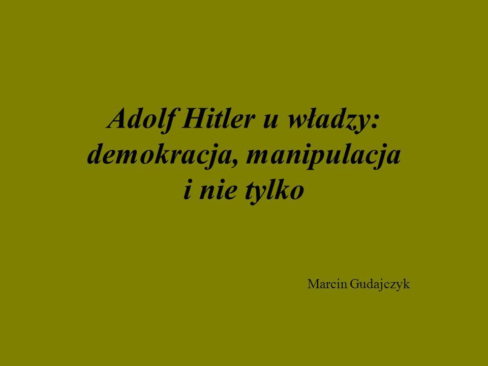 Adolf Hitler u władzy: demokracja, manipulacja i nie tylko Marcin Gudajczyk