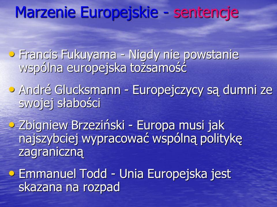 Marzenie Europejskie - sentencje Francis Fukuyama - Nigdy nie powstanie wspólna europejska tożsamość Francis Fukuyama - Nigdy nie powstanie wspólna eu