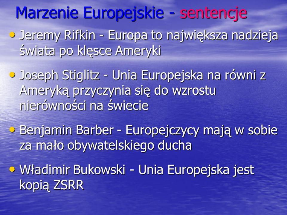 Marzenie Europejskie - sentencje Jeremy Rifkin - Europa to największa nadzieja świata po klęsce Ameryki Jeremy Rifkin - Europa to największa nadzieja