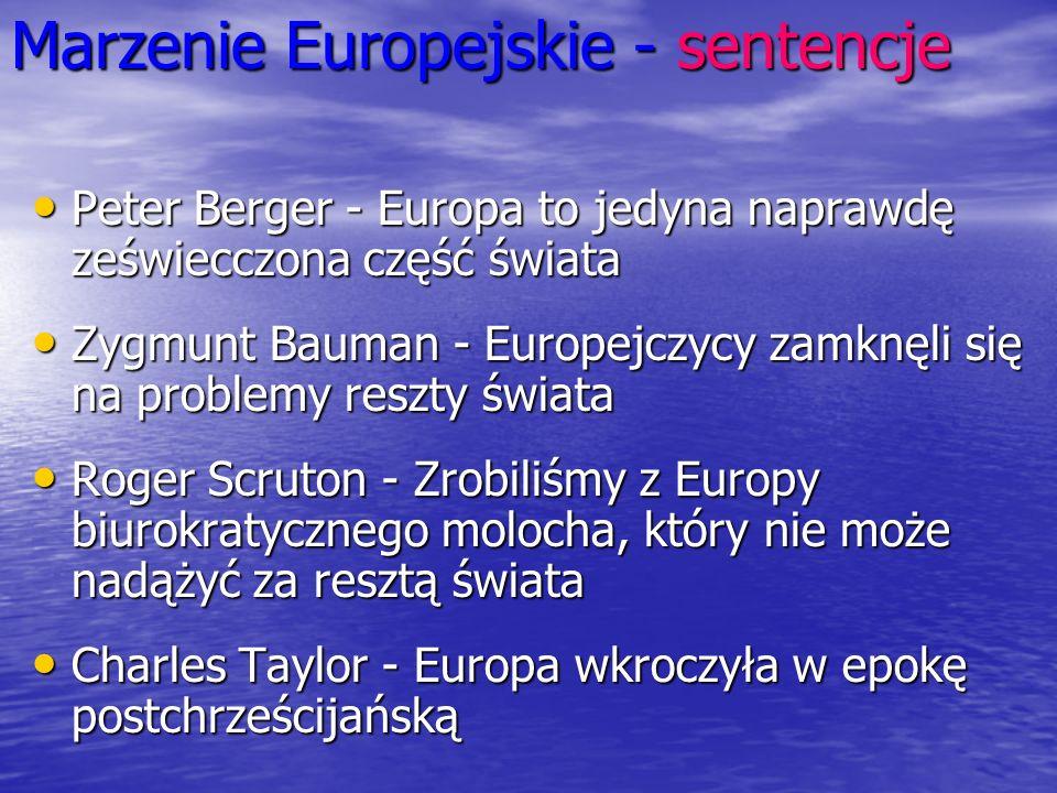 Marzenie Europejskie - sentencje Peter Berger - Europa to jedyna naprawdę zeświecczona część świata Peter Berger - Europa to jedyna naprawdę ześwieccz
