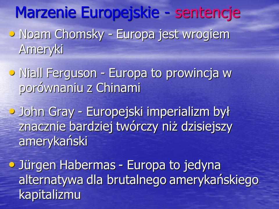 Marzenie Europejskie - sentencje Noam Chomsky - Europa jest wrogiem Ameryki Noam Chomsky - Europa jest wrogiem Ameryki Niall Ferguson - Europa to prow