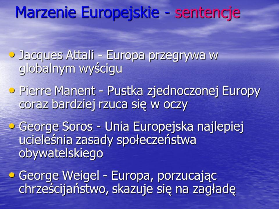 Marzenie Europejskie - sentencje Jacques Attali - Europa przegrywa w globalnym wyścigu Jacques Attali - Europa przegrywa w globalnym wyścigu Pierre Ma