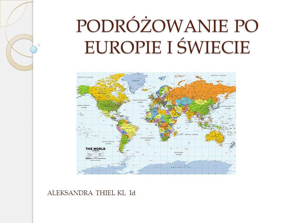 PODRÓŻOWANIE PO EUROPIE I ŚWIECIE ALEKSANDRA THIEL KL Id