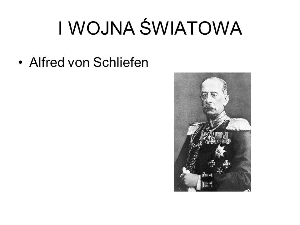 I WOJNA ŚWIATOWA Alfred von Schliefen