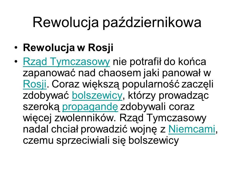 Rewolucja październikowa Rewolucja w Rosji Rząd Tymczasowy nie potrafił do końca zapanować nad chaosem jaki panował w Rosji.