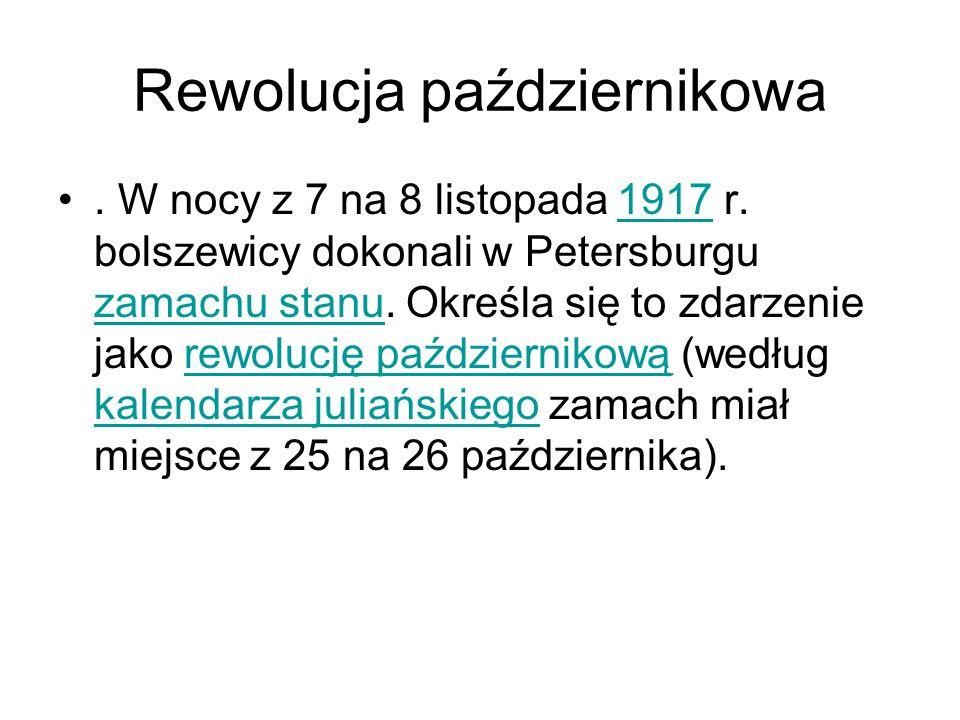 Rewolucja październikowa.W nocy z 7 na 8 listopada 1917 r.