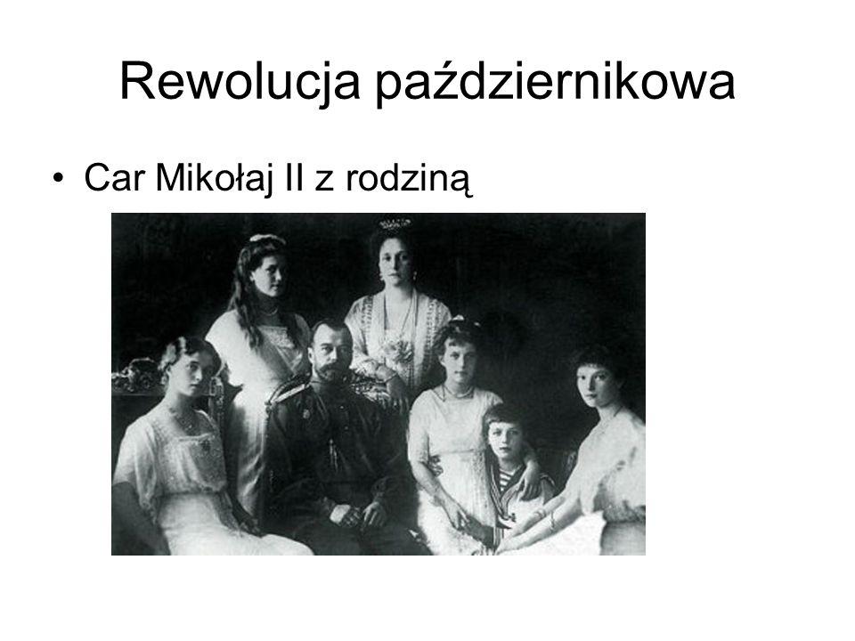 Rewolucja październikowa Car Mikołaj II z rodziną