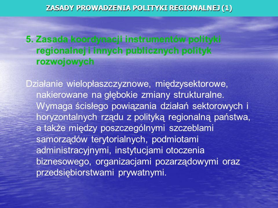 5. Zasada koordynacji instrumentów polityki regionalnej i innych publicznych polityk rozwojowych Działanie wielopłaszczyznowe, międzysektorowe, nakier
