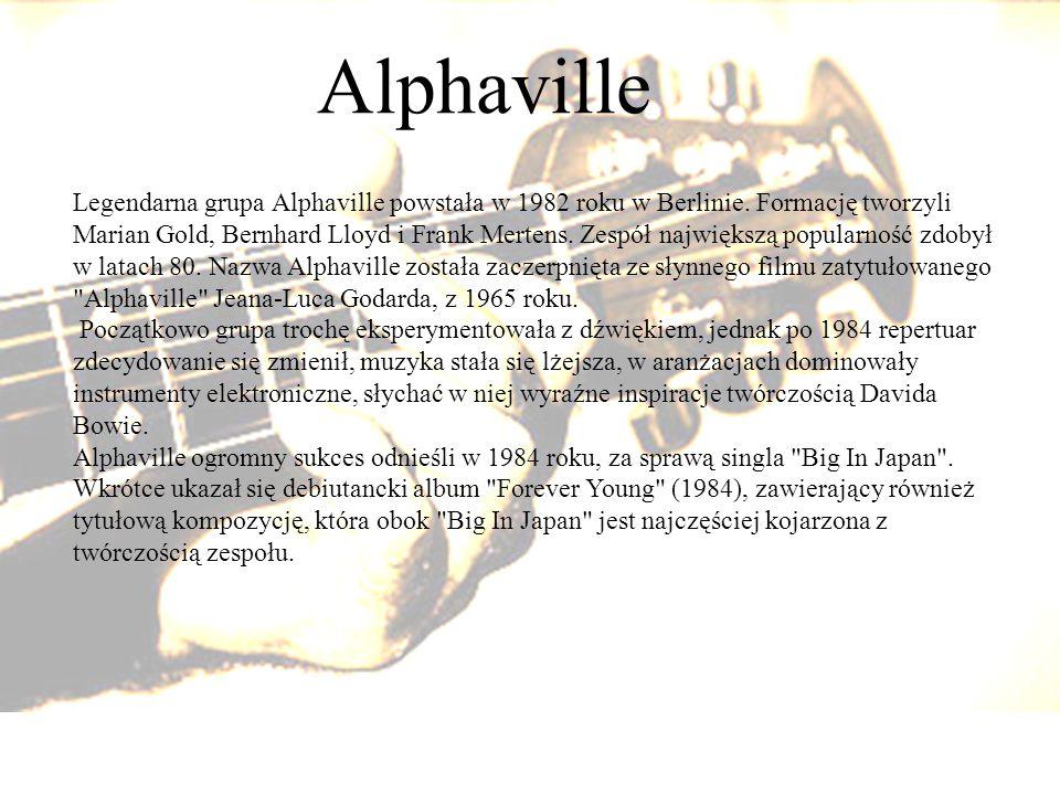 Alphaville Legendarna grupa Alphaville powstała w 1982 roku w Berlinie. Formację tworzyli Marian Gold, Bernhard Lloyd i Frank Mertens. Zespół najwięks