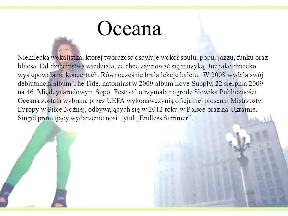 Oceana Niemiecka wokalistka, której twórczość oscyluje wokół soulu, popu, jazzu, funku oraz bluesa. Od dzieciństwa wiedziała, że chce zajmować się muz