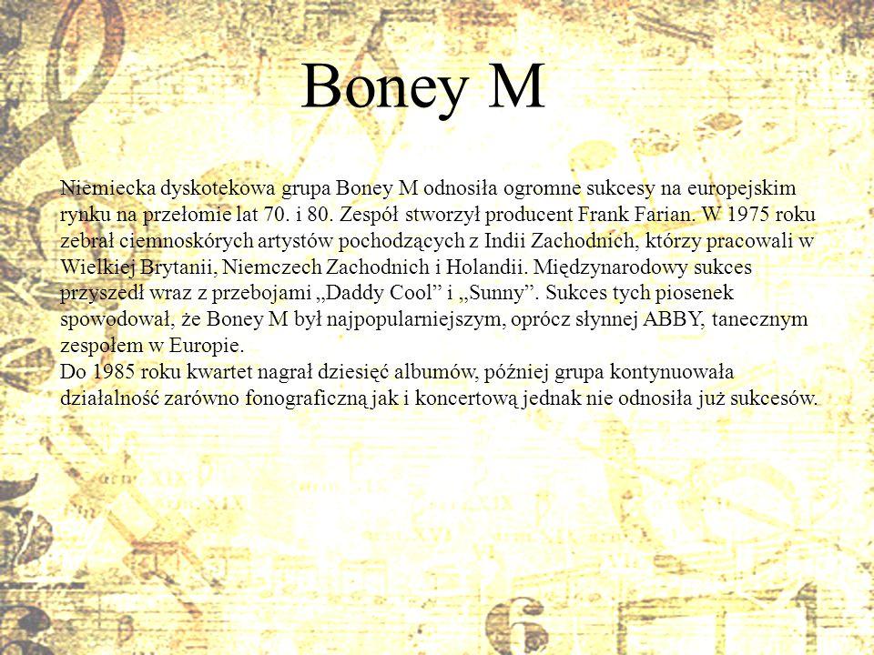 Boney M Niemiecka dyskotekowa grupa Boney M odnosiła ogromne sukcesy na europejskim rynku na przełomie lat 70. i 80. Zespół stworzył producent Frank F