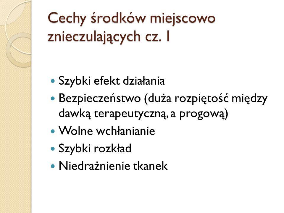 Cechy środków miejscowo znieczulających cz.