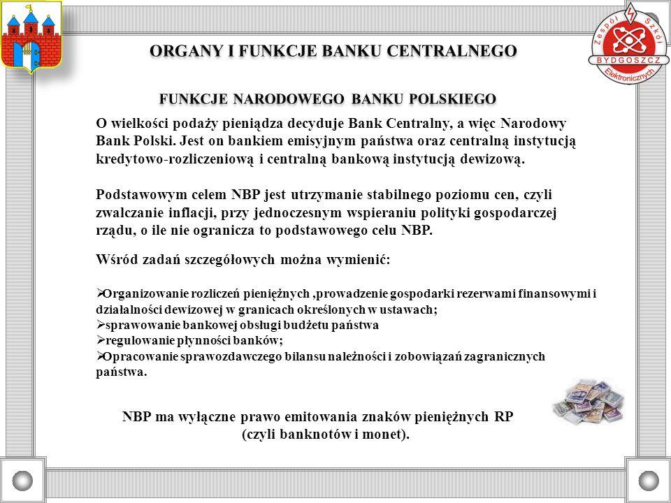 O wielkości podaży pieniądza decyduje Bank Centralny, a więc Narodowy Bank Polski. Jest on bankiem emisyjnym państwa oraz centralną instytucją kredyto
