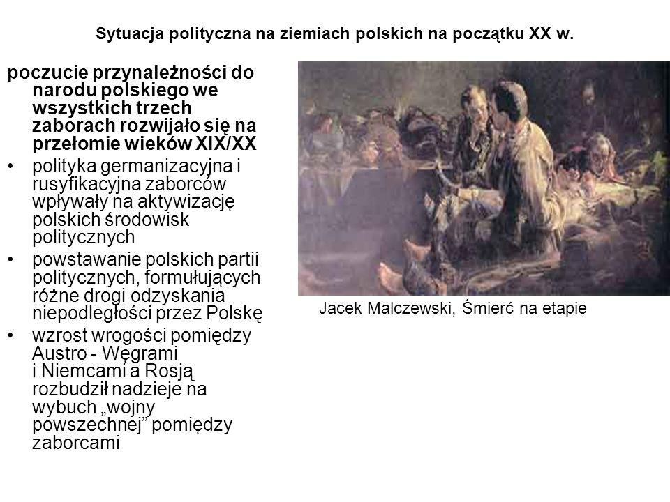 Sytuacja polityczna na ziemiach polskich na początku XX w. poczucie przynależności do narodu polskiego we wszystkich trzech zaborach rozwijało się na