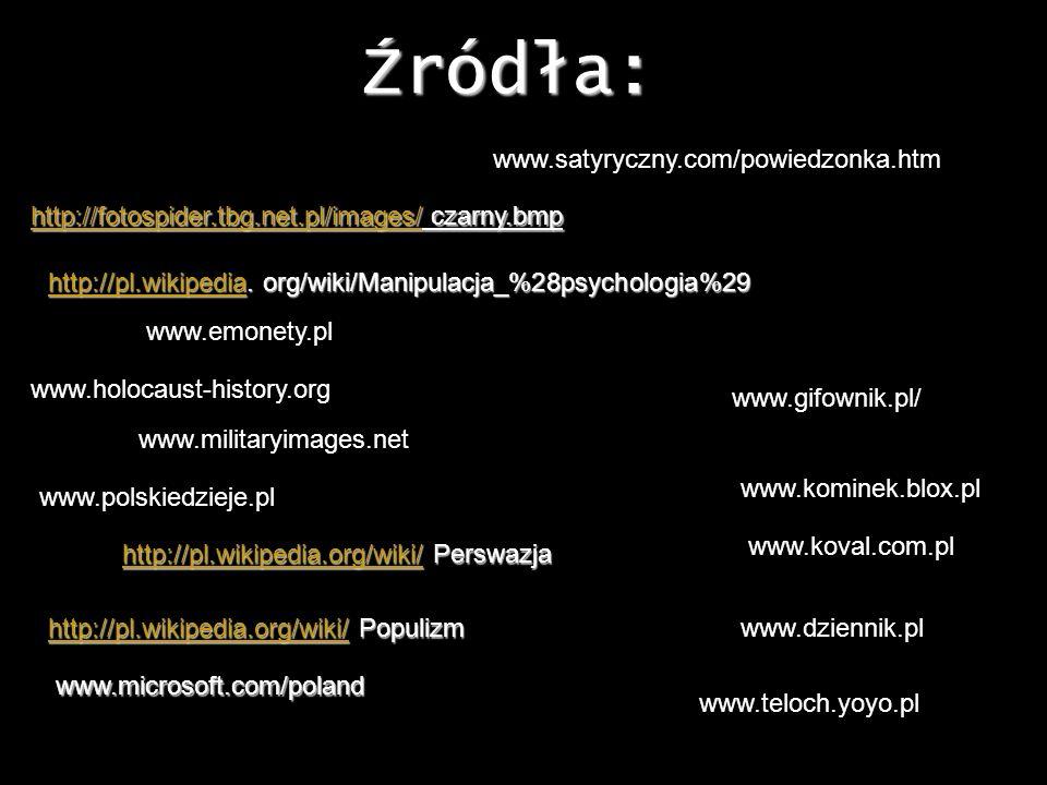Źródła: http://fotospider.tbg.net.pl/images/http://fotospider.tbg.net.pl/images/ czarny.bmp http://fotospider.tbg.net.pl/images/ http://pl.wikipediaht