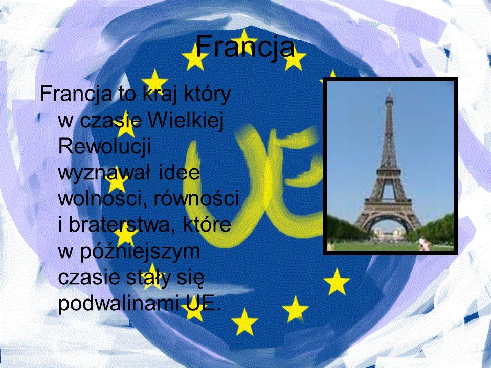 Francja Francja to kraj który w czasie Wielkiej Rewolucji wyznawał idee wolności, równości i braterstwa, które w późniejszym czasie stały się podwalin