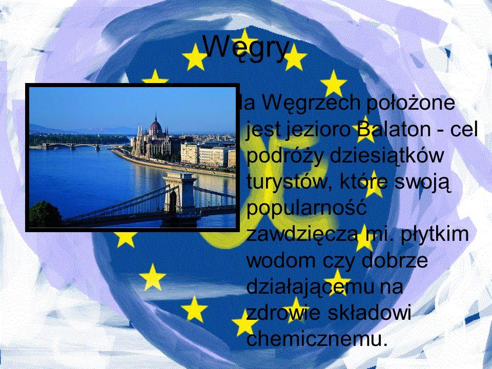 Węgry Na Węgrzech położone jest jezioro Balaton - cel podróży dziesiątków turystów, które swoją popularność zawdzięcza mi. płytkim wodom czy dobrze dz