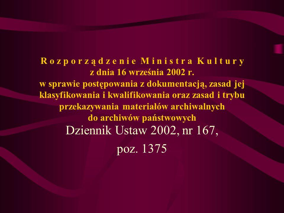 Przepisy Rozporządzenia dotyczące zabezpieczenia i konserwacji materiałów archiwalnych § 13, pkt.