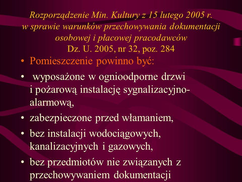 Rozporządzenie Min. Kultury z 15 lutego 2005 r. w sprawie warunków przechowywania dokumentacji osobowej i płacowej pracodawców Dz. U. 2005, nr 32, poz