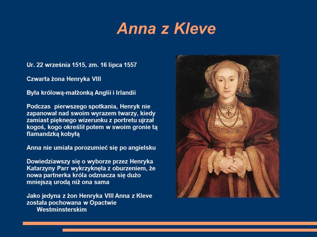Jane Seymour Ur. 1509, zm. 24 października 1537 Trzecia żona Henryka VIII Królowa-małżonka Anglii i Irlandii Jako jedyna z królowych-małżonek Henryka