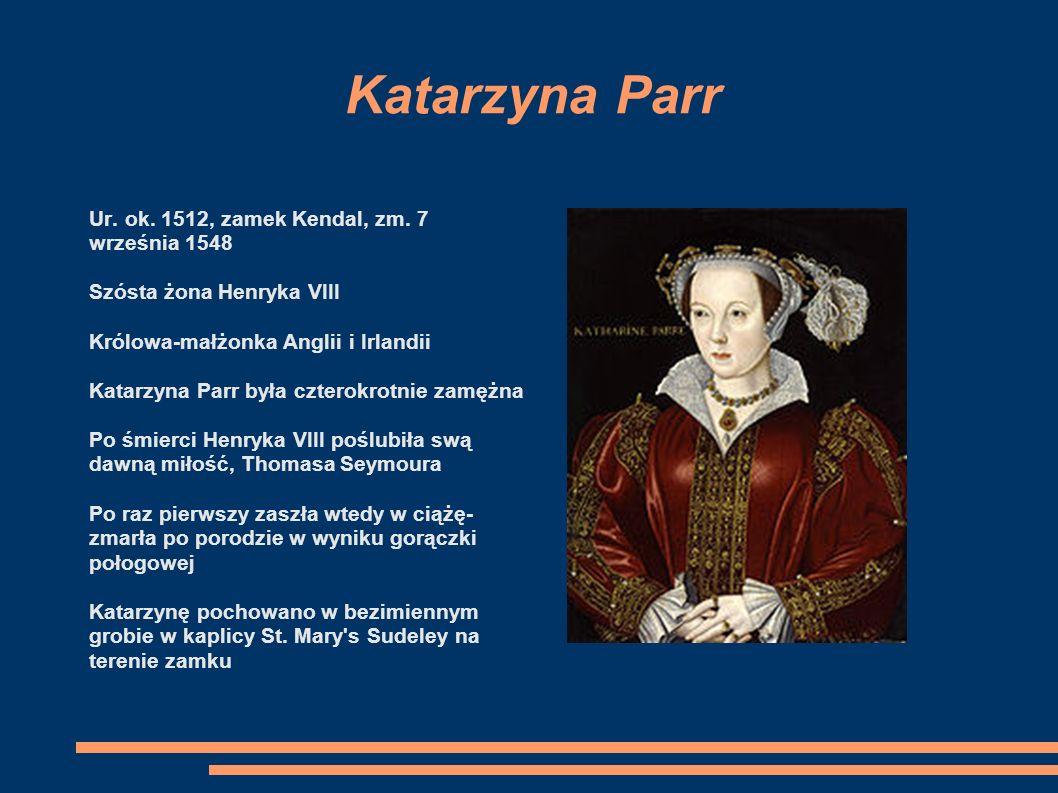 Katarzyna Howard Ur. ok. 1520/25, zm. 13 lutego 1542 Piąta żona Henryka VIII Królowa-małżonka Anglii i Irlandii Małżeństwo młodej dziewczyny z odstręc