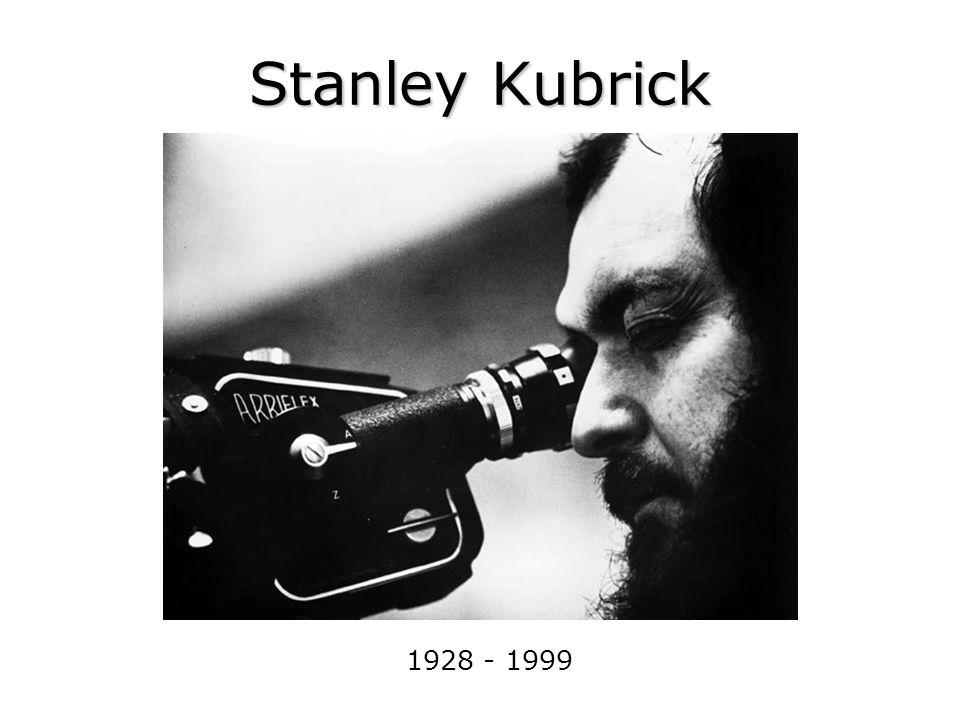 Stanley Kubrick 1928 - 1999