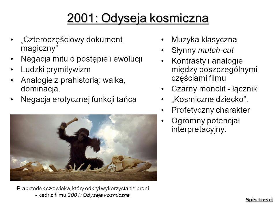 2001: Odyseja kosmiczna Czteroczęściowy dokument magiczny Negacja mitu o postępie i ewolucji Ludzki prymitywizm Analogie z prahistorią: walka, dominac
