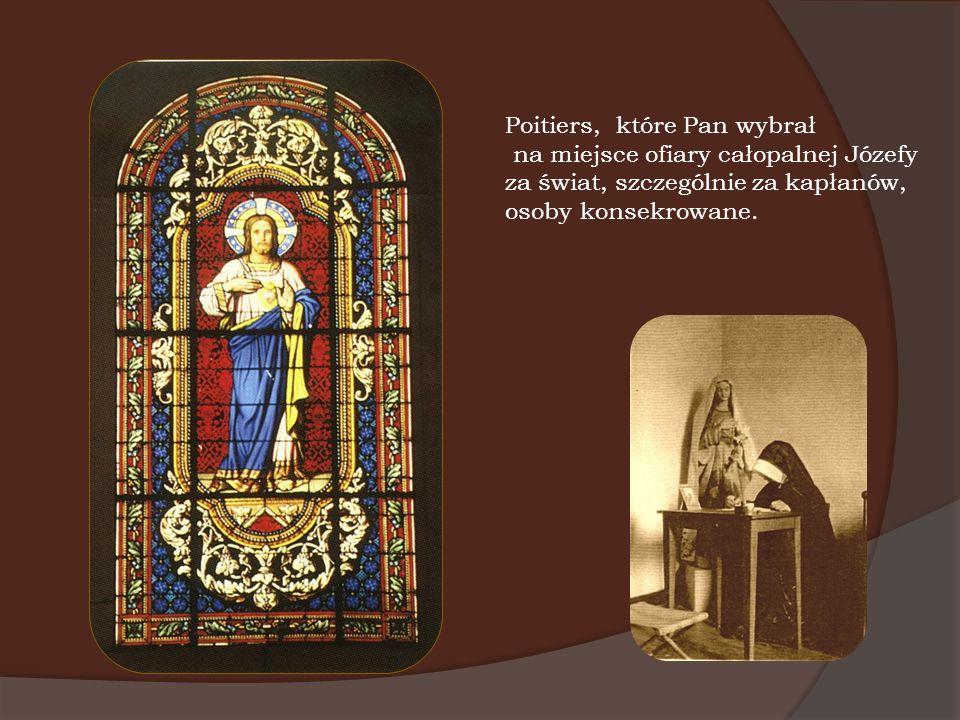 Tu, w Poitiers, we Francji, Józefa oddała swe życie Jezusowi dla ratowania dusz w latach 1920 – 1923, umarła z wyniszczenia, jak Jezus, w 33 roku życia.