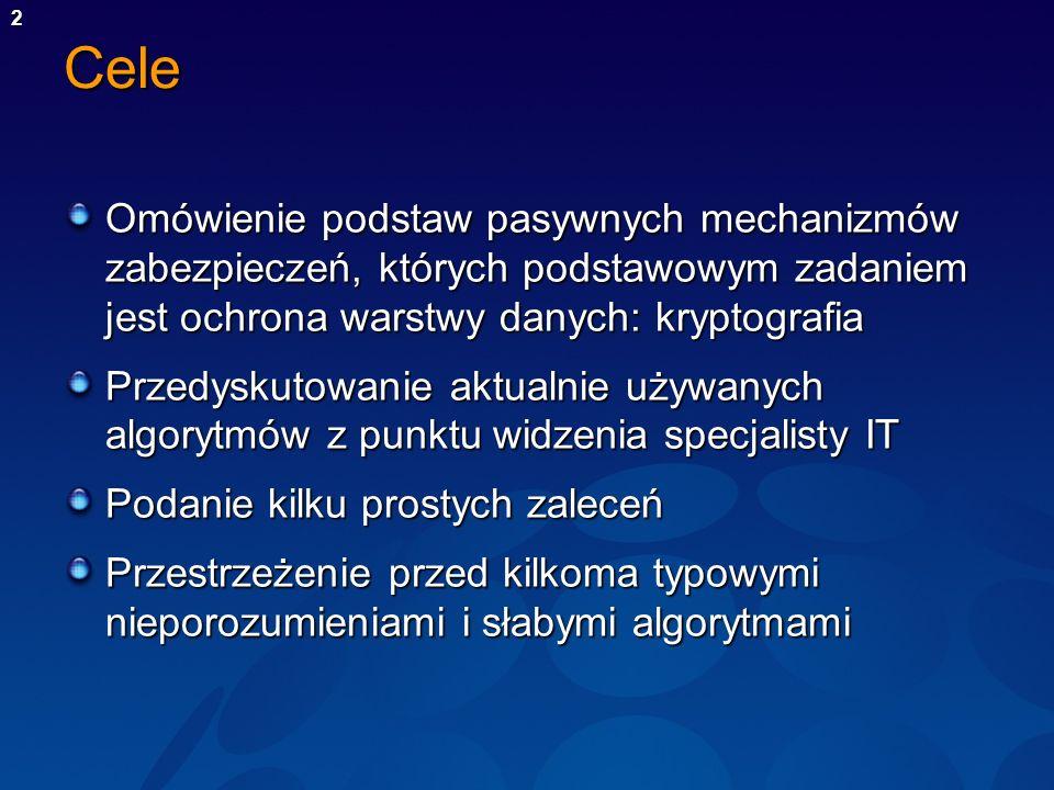 2Cele Omówienie podstaw pasywnych mechanizmów zabezpieczeń, których podstawowym zadaniem jest ochrona warstwy danych: kryptografia Przedyskutowanie ak