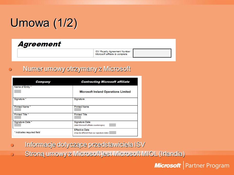 Umowa (1/2) Numer umowy otrzymany z Microsoft Numer umowy otrzymany z Microsoft Informacje dotyczące przedstawiciela ISV Informacje dotyczące przedsta