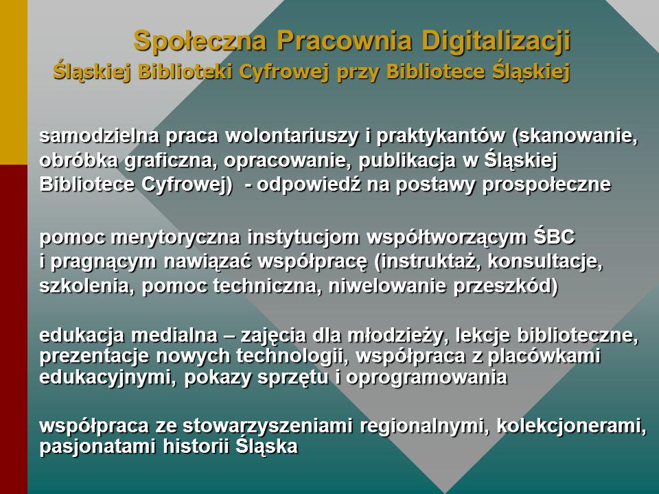 samodzielna praca wolontariuszy i praktykantów (skanowanie, obróbka graficzna, opracowanie, publikacja w Śląskiej Bibliotece Cyfrowej) - odpowiedź na
