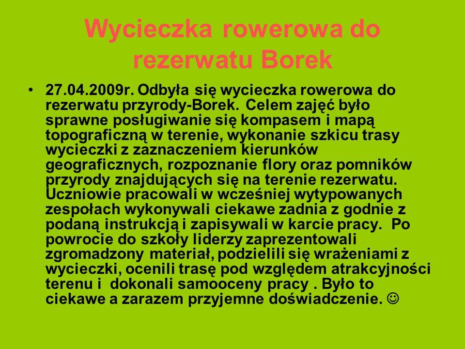 Wycieczka rowerowa do rezerwatu Borek 27.04.2009r.