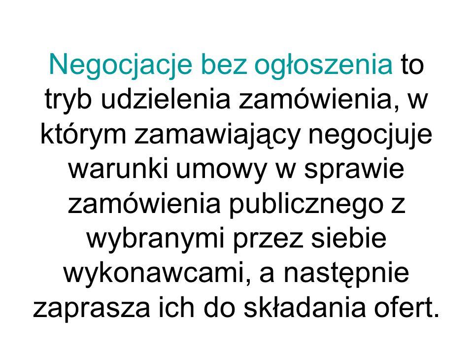 Negocjacje bez ogłoszenia to tryb udzielenia zamówienia, w którym zamawiający negocjuje warunki umowy w sprawie zamówienia publicznego z wybranymi prz