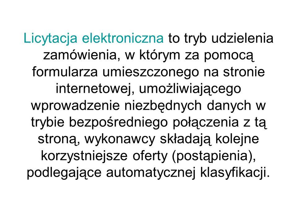 Licytacja elektroniczna to tryb udzielenia zamówienia, w którym za pomocą formularza umieszczonego na stronie internetowej, umożliwiającego wprowadzen