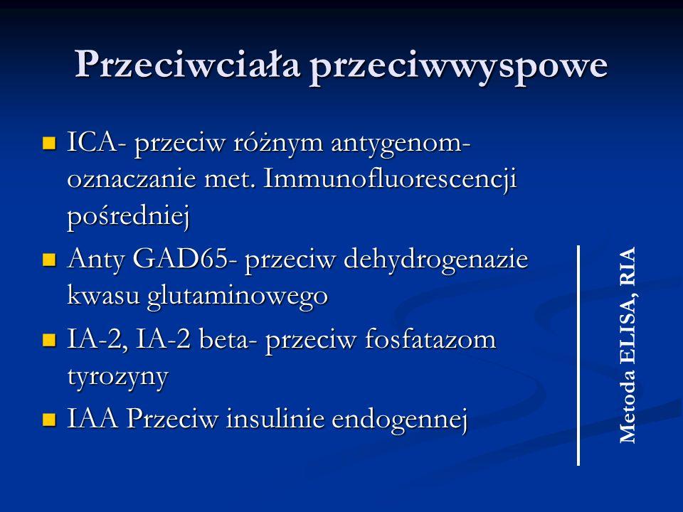Przeciwciała przeciwwyspowe ICA- przeciw różnym antygenom- oznaczanie met. Immunofluorescencji pośredniej ICA- przeciw różnym antygenom- oznaczanie me