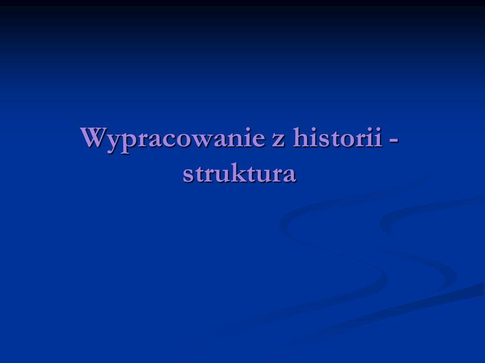 Wypracowanie z historii - struktura