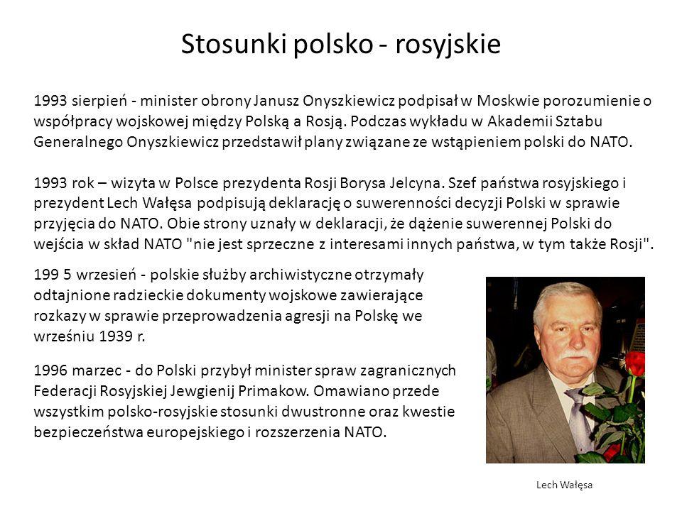 Stosunki polsko - rosyjskie 1993 sierpień - minister obrony Janusz Onyszkiewicz podpisał w Moskwie porozumienie o współpracy wojskowej między Polską a