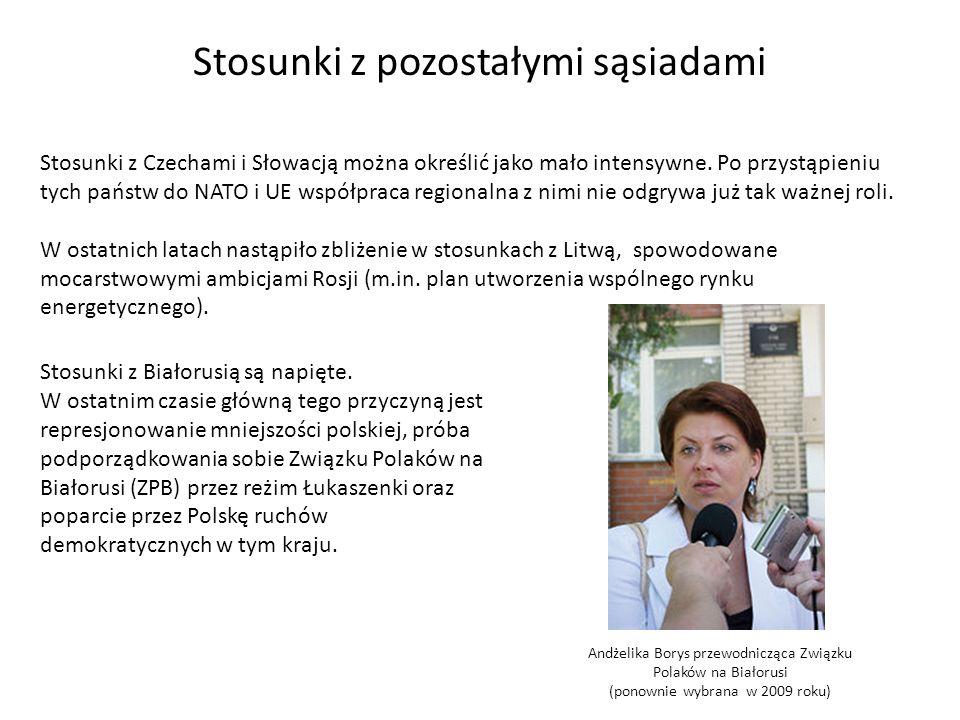 Stosunki z pozostałymi sąsiadami Stosunki z Czechami i Słowacją można określić jako mało intensywne. Po przystąpieniu tych państw do NATO i UE współpr