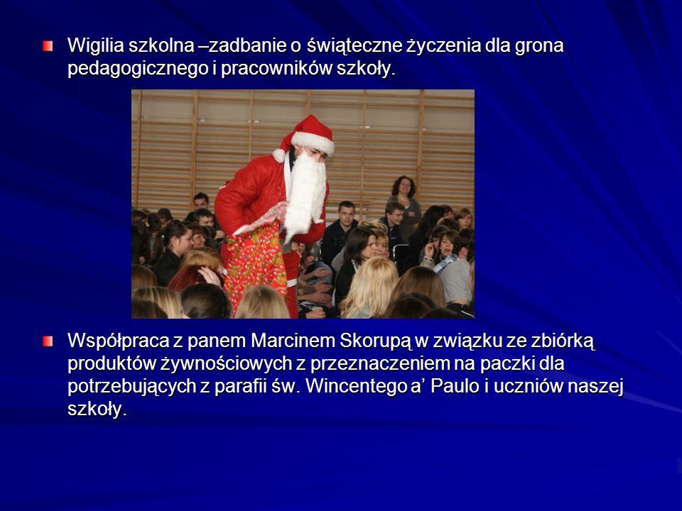 Wigilia szkolna –zadbanie o świąteczne życzenia dla grona pedagogicznego i pracowników szkoły. Współpraca z panem Marcinem Skorupą w związku ze zbiórk