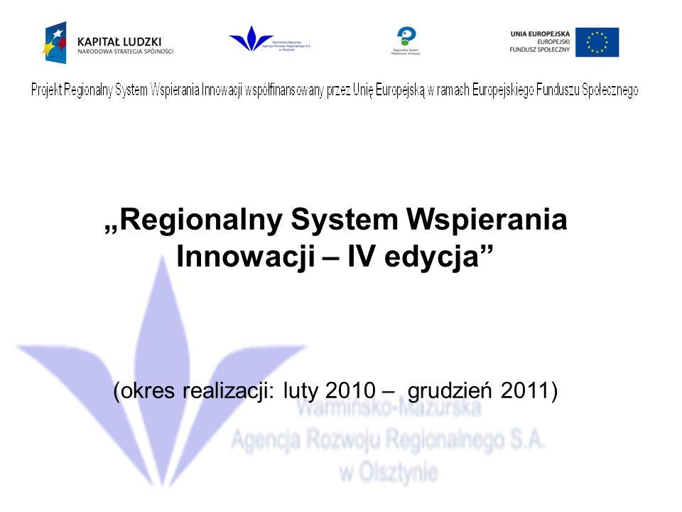 Regionalny System Wspierania Innowacji – IV edycja (okres realizacji: luty 2010 – grudzień 2011)