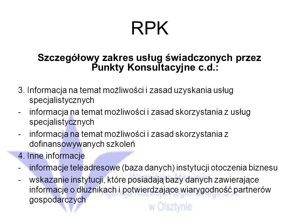 RPK Szczegółowy zakres usług świadczonych przez Punkty Konsultacyjne c.d.: 3.