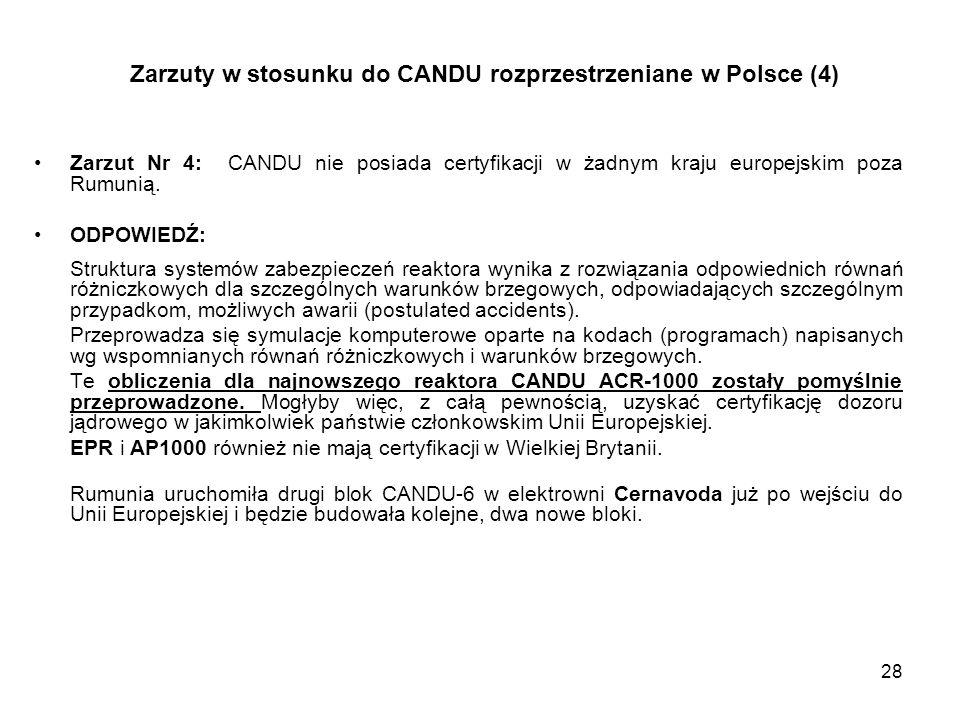 28 Zarzuty w stosunku do CANDU rozprzestrzeniane w Polsce (4) Zarzut Nr 4: CANDU nie posiada certyfikacji w żadnym kraju europejskim poza Rumunią. ODP