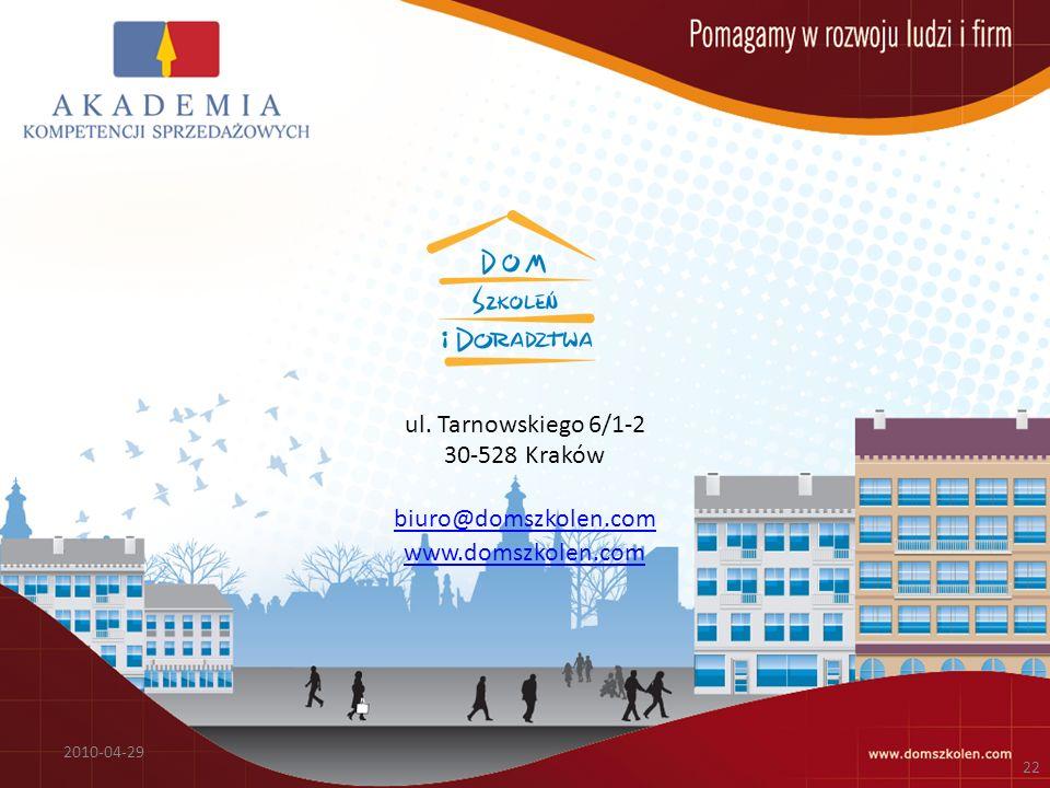 ul. Tarnowskiego 6/1-2 30-528 Kraków biuro@domszkolen.com www.domszkolen.com biuro@domszkolen.com www.domszkolen.com 2010-04-29 22