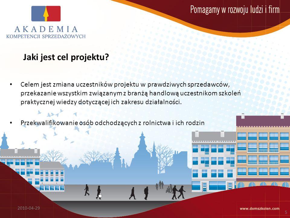 Jaki jest cel projektu? Celem jest zmiana uczestników projektu w prawdziwych sprzedawców, przekazanie wszystkim związanym z branżą handlową uczestniko