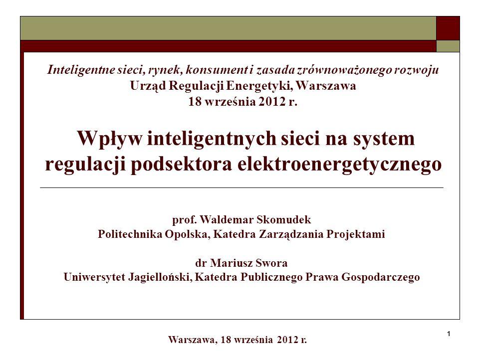 12 Wpływ inteligentnych sieci na system regulacji podsektora elektroenergetycznego Inteligentne sieci, rynek, konsument i zasada zrównoważonego rozwoju Podsumowanie Podstawą do stworzenia mapy drogowej bezpieczeństwa energetycznego Polski powinno być zdefiniowanie polskiej doktryny bezpieczeństwa energetycznego, w której zyski technologii węglowych powinny być alokowane w rozwój energetyki rozproszonej/odnawialnej, w wdrażanie technologii proefektywnościowych i technologii inteligentnych.