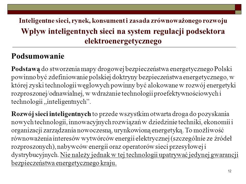 12 Wpływ inteligentnych sieci na system regulacji podsektora elektroenergetycznego Inteligentne sieci, rynek, konsument i zasada zrównoważonego rozwoj