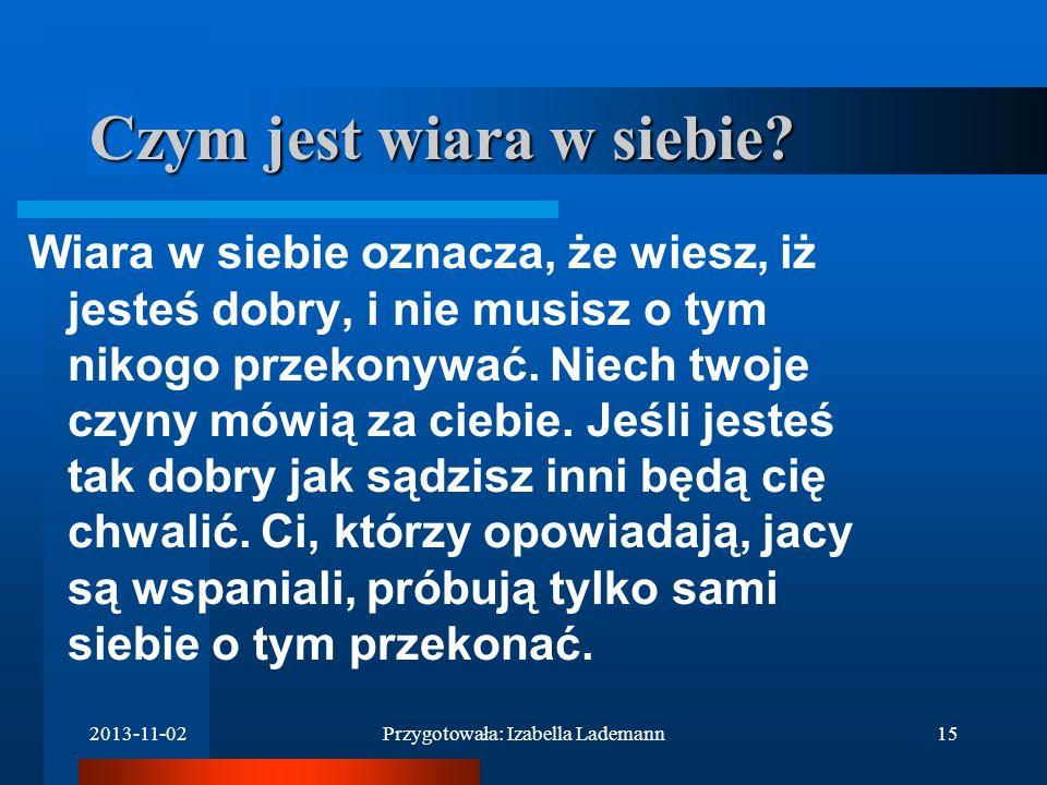 2013-11-02Przygotowała: Aleksandra Bogdanowicz14 Wnioski z ankiety ma przygotowane plany na przyszłość przy wyborze studiów uwzględnia częściowo zdani